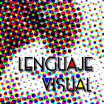 Qué es el Lenguaje Visual? Leyendo y escribiendo imágenes.